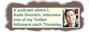 A daily podcast where I, Kade Dworkin, interview one of my Twitter followers each day.